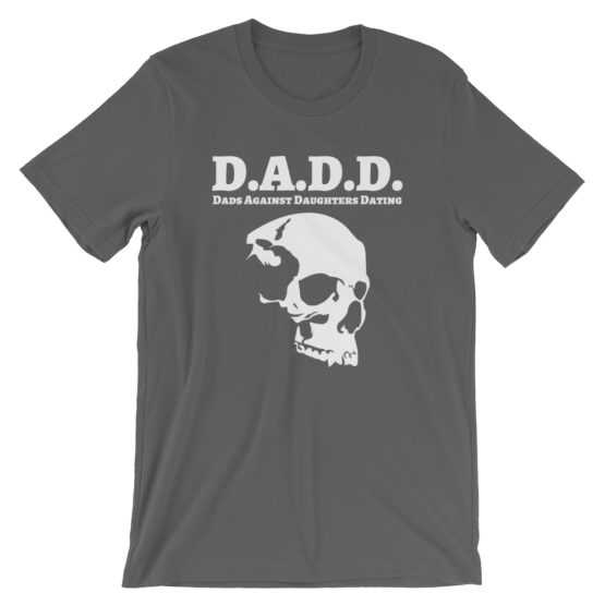 Dads Against Daughters Dating Asphalt T-Shirt