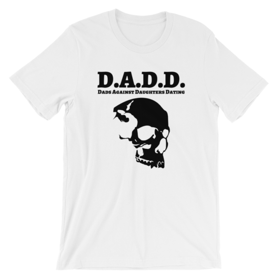 Dads Against Daughters Dating White T-Shirt