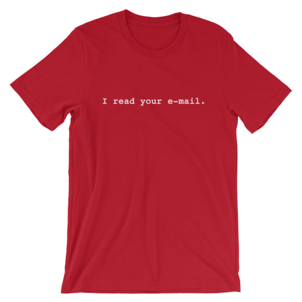 I Read Your e-mail Shorts Sleeve Red T-Shirt