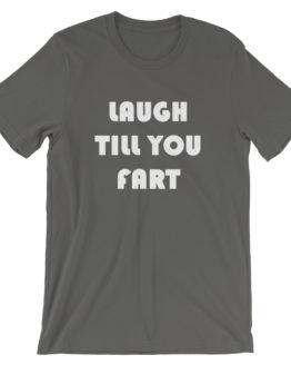 Laugh Till You Fart Short Sleeve Asphalt T-Shirt