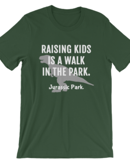 Raising Kids Is A Walk In The Park. Jurassic Park Short Sleeve Jersey Forest Green T-Shirt