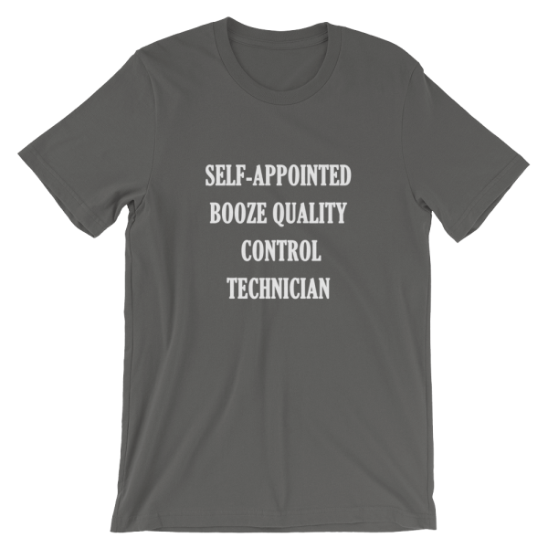 Self-appointed booze quality control technician asphalt T-Shirt