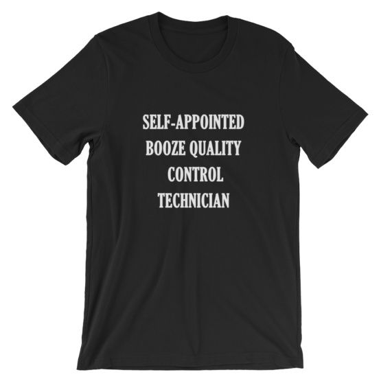 Self-appointed booze quality control technician black T-Shirt
