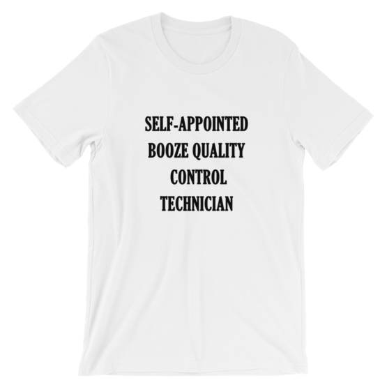 Self-appointed booze quality control technician white T-Shirt