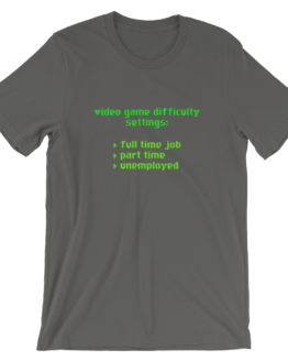 Video Game Difficulty Settings Asphalt T-Shirt