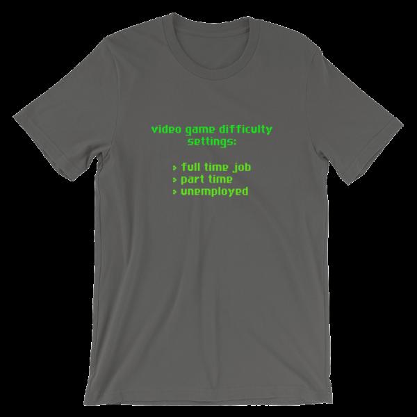 Video Game Difficulty Settings Asphalt T-Shirt