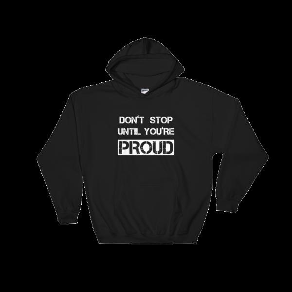 Don't Stop Until You're Proud Black Hoodie