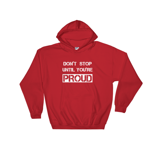 Don't Stop Until You're Proud Red Hoodie