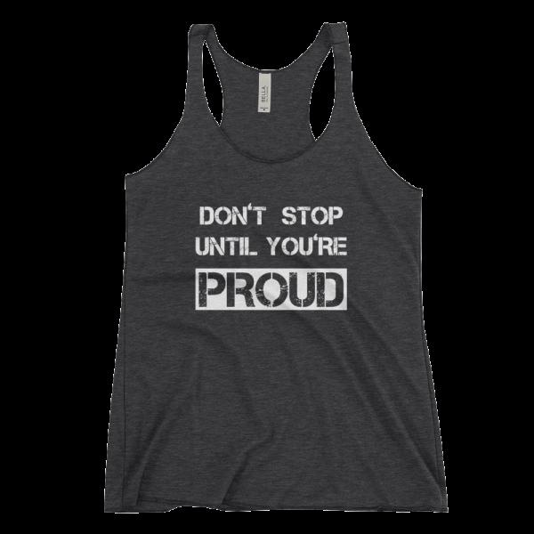 Don't Stop Until You're Proud Women's Racerback Black Tank Top