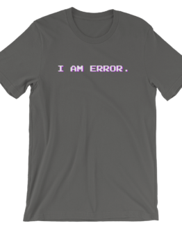 I Am Error Short Sleeve Jersey Asphalt T-Shirt