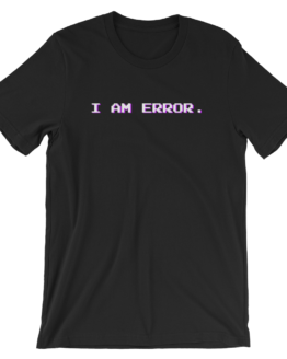 I Am Error Short Sleeve Jersey Black T-Shirt