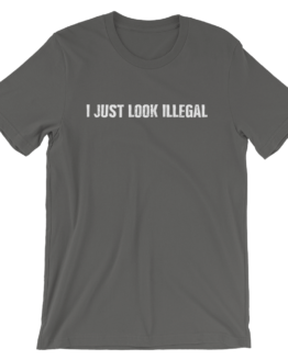 I Just Look Illegal Short Sleeve Jersey Asphalt T-Shirt