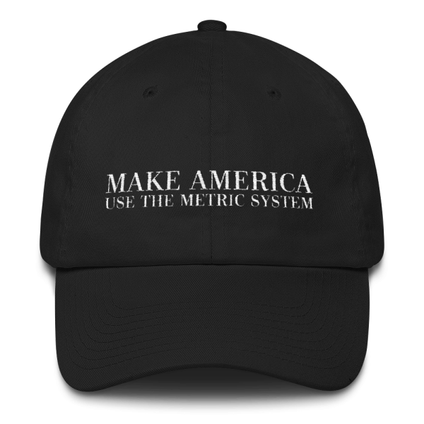 Make America Use The Metric System Black Cap