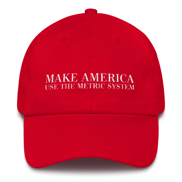 Make America Use The Metric System Red Cap