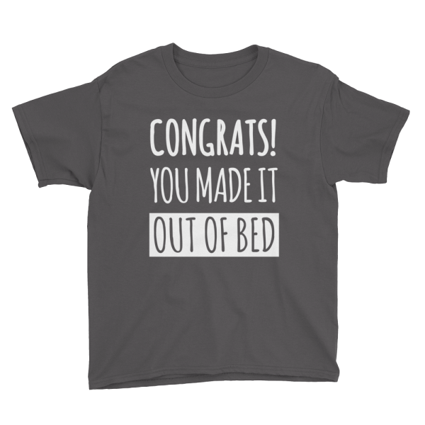Congrats! You Made It Out Of Bed Youth Asphalt T-Shirt