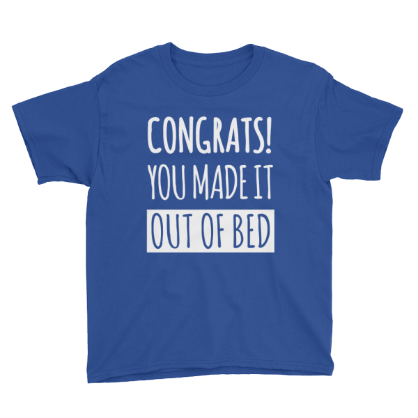Congrats! You Made It Out Of Bed Youth Blue T-Shirt