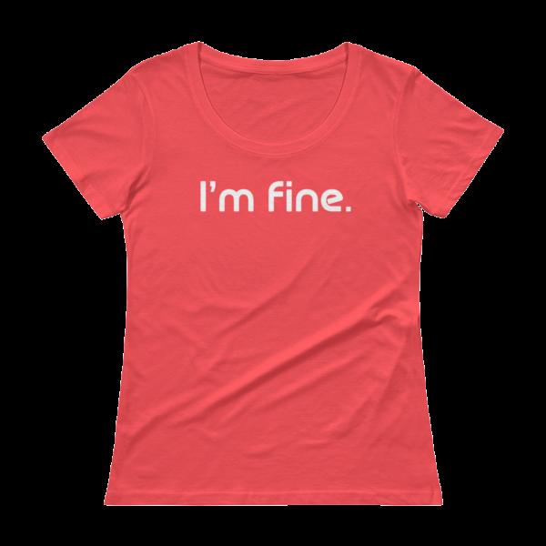 'm Fine Ladies Sheer Scoopneck Coral T-Shirt