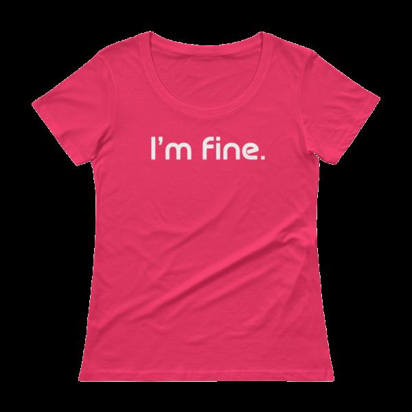 'm Fine Ladies Sheer Scoopneck Hot Pink T-Shirt