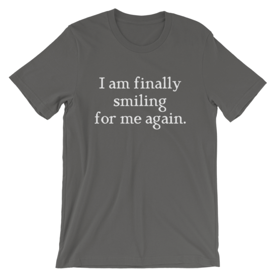 I Am Finally Smiling For Me Again Short-Sleeve Unisex Asphalt T-Shirt