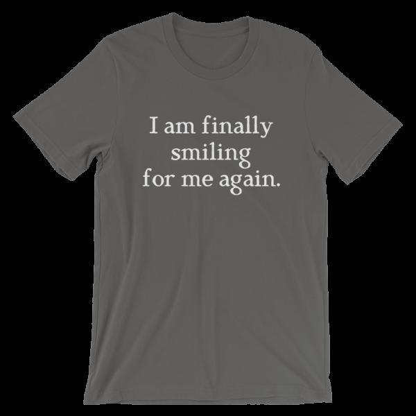 I Am Finally Smiling For Me Again Short-Sleeve Unisex Asphalt T-Shirt