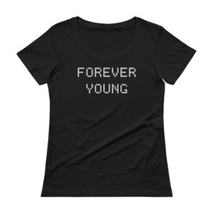 Forever Young Ladies' Scoopneck Black T-Shirt