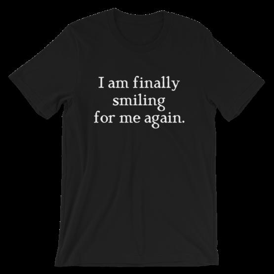 I Am Finally Smiling For Me Again Short-Sleeve Unisex Black T-Shirt