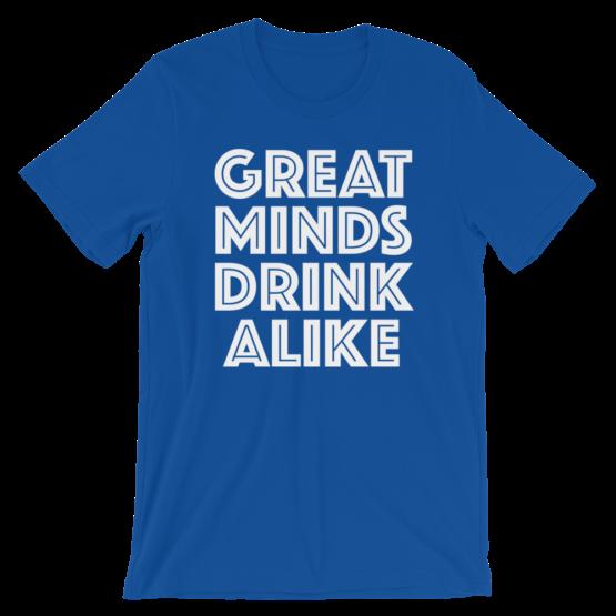 Great Minds Drink Alike Blue T-Shirt