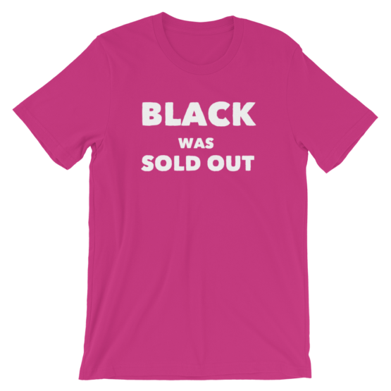 Black Was Sold Out Short-Sleeve Unisex Berry Pink T-Shirt