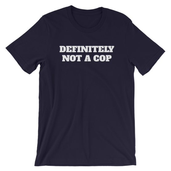 Definitely Not A Cop Short-Sleeve Unisex Navy T-Shirt