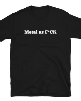 Metal As F*CK Short-Sleeve Unisex Black T-Shirt