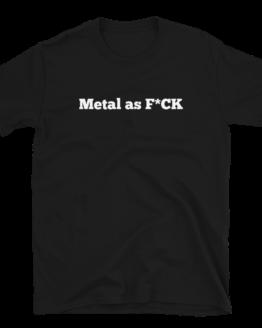 Metal As F*CK Short-Sleeve Unisex Black T-Shirt