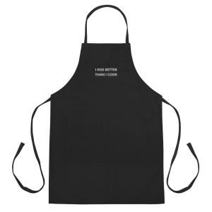 I Kiss Better Than I Cook Embroidered Apron