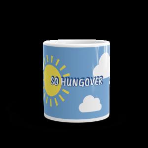 So Hungover Mug Front