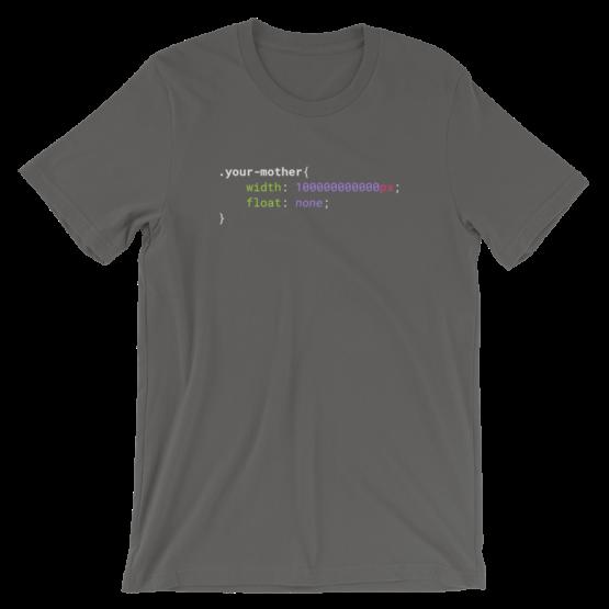 CSS .Your mother Short-Sleeve Unisex Asphalt T-Shirt
