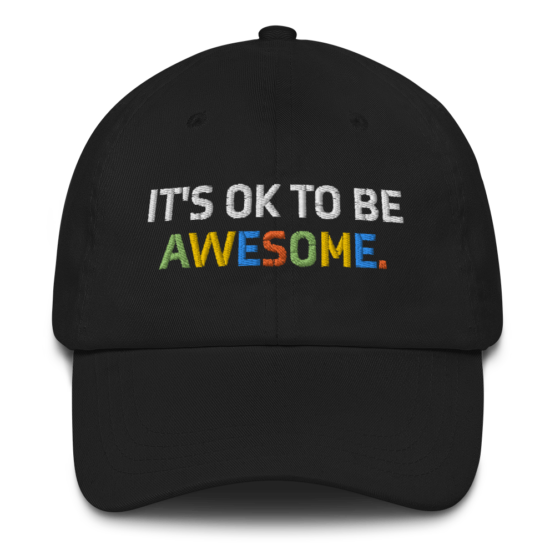 It's OK To Be Awesome Black Dad hat Front