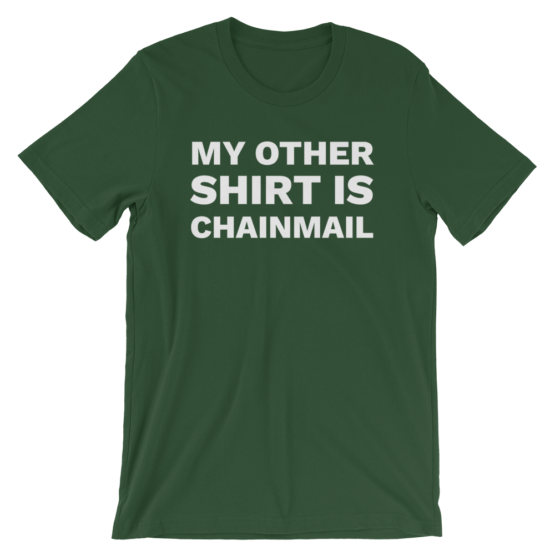 My Other Shirt Is Chainmail Forest T-Shirt