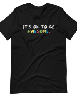 t's OK To Be Awesome Short-Sleeve Unisex Black T-Shirt
