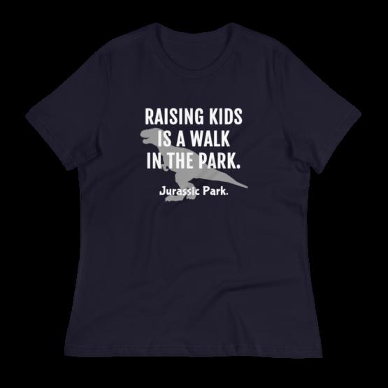 Raising Kids Is A Walk In The Park Women's Navy T-Shirt