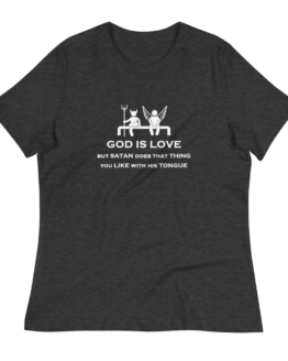 God Is Love Women's Relaxed Dark Grey Heather T-Shirt