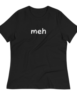 Meh Women's Relaxed Black T-Shirt