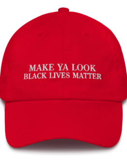 Make Ya Look Black Lives Matter Red Cotton Cap Front