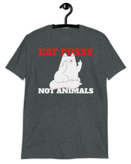 Eat Pussy Not Animals Short-Sleeve Unisex T-Shirt Navy Heather Grey