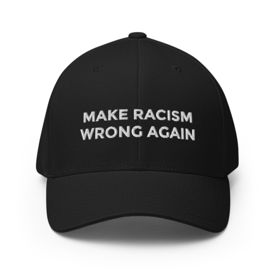 Make Racism Wrong Again Structured Black Twill Cap
