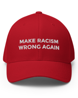 Make Racism Wrong Again Structured Red Twill Cap