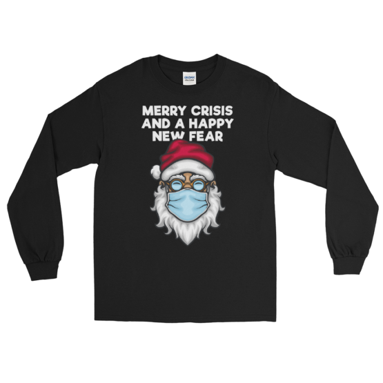 Merry Crisis And Happy New Fear Men's Long Sleeve Shirt