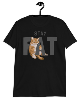 Stay Fat Short-Sleeve Unisex T-Shirt Black