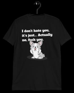 I Don't Hate You Short-Sleeve Unisex Black T-Shirt