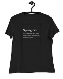Spanglish Explained Women's Relaxed Black T-Shirt