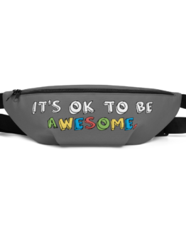 It's OK To Be Awesome Fanny Pack Front